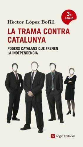 La Trama Contra Catalunya (El fil d'Ariadna) por López Bofill, Hèctor
