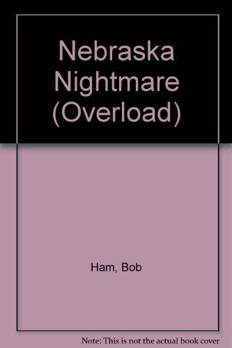 NEBRASKA NIGHTMARE (Overload)