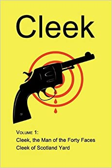 Cleek, Volume 1: The Man of the Forty Faces, Cleek of Scotland Yard