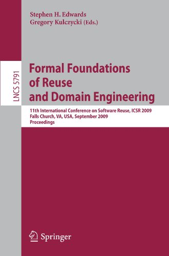 Formal Foundations of Reuse and Domain Engineering: 11th International Conference on Software Reuse, ICSR 2009, Falls Church, VA, USA, September ... (Lecture Notes in Computer Science) by Brand: Springer