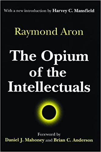 The Opium of the Intellectuals: Raymond Aron, Harvey
