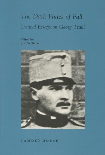The Dark Flutes of Fall: Critical Essays on Georg Trakl (Studies in German Literature, Linguistics, & Culture) Eric Williams