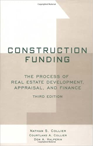 Construction funding the process of real estate development construction funding the process of real estate development appraisal and finance 3rd edition fandeluxe