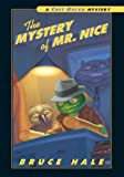 The Mystery of Mr. Nice, Bruce Hale, 1599614693