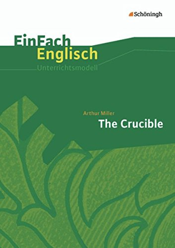EinFach Englisch Unterrichtsmodelle: Arthur Miller: The Crucible