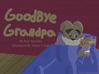Goodbye Grandpa (English Edition)