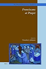 [(Franciscans at Prayer)] [By (author) Timothy J. Johnson] published on (April, 2007) Hardcover