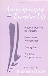 Anthroposophy in Everyday Life: Practical Training in Thought<BR>Overcoming Nervousness<BR>Facing Karma<BR>The Four Temperaments
