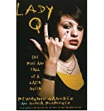 Lady Q: The Rise & Fall of a Latin Queen (Paperback) - Common