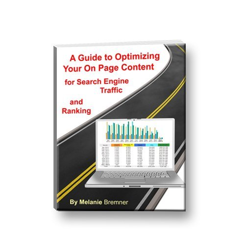 A Guide to Optimizing Your On Page Content for Search Engine Traffic and Ranking