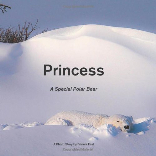 Princess: A Special Polar Bear (Bear Princess Polar)