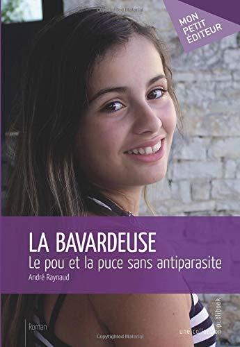Amazon Fr La Bavardeuse La Puce Et Le Pou Sans Antiparasite Raynaud Andre Livres