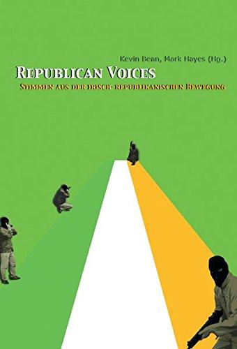Republican Voices: Stimmen aus der irisch-republikanischen Bewegung