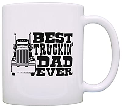 Birthday Gift Dad Best Truckin' Dad Ever Truck Driver Gift Coffee Mug Tea Cup