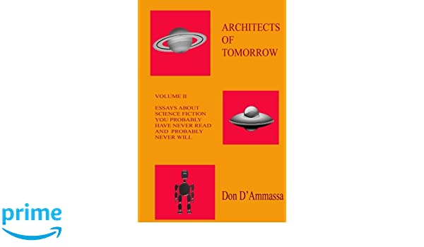 amazoncom architects of tomorrow volume two essays about