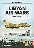 Libyan Air Wars. Part 1: 1973-1985
