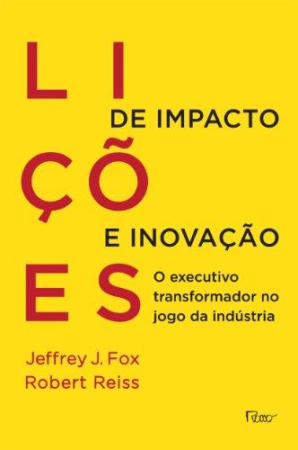 Lições De Impacto E Inovação. O Executivo Transformador No Jogo Da Indústria