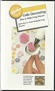 Wilton Cake Decorating: How to Make Icing Flowers [VHS]