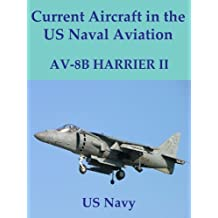 Current Aircraft in the US Naval Aviation; AV-8B Harrier (English Edition)