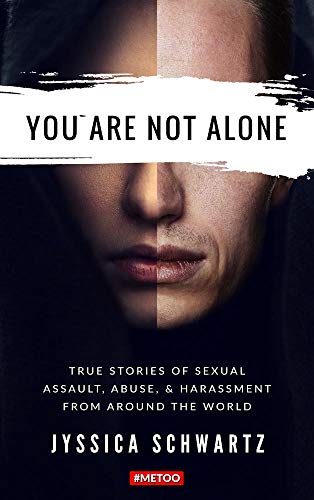 Pdf Parenting You Are Not Alone: True Stories of Sexual Assault, Abuse, & Harassment From Around the World