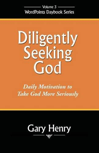 Diligently Seeking God: Regularly Motivation to Take God More Seriously