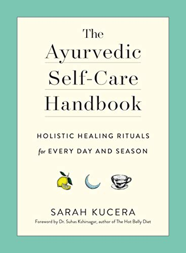 - The Ayurvedic Self-Care Handbook: Holistic Healing Rituals for Every Day and Season