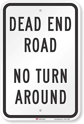 """""""Dead End Road, No Turn Around"""" Sign By SmartSign 
