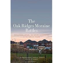 The Oak Ridges Moraine Battles: Development, Sprawl, and Nature Conservation in the Toronto Region