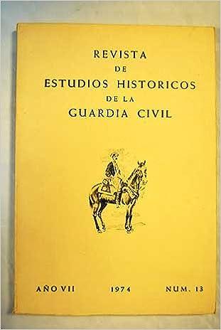 REVISTA DE ESTUDIOS HISTÓRICOS DE LA GUARDIA CIVIL Nº 13: Amazon ...