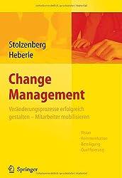 Change Management: Veränderungsprozesse erfolgreich gestalten - Mitarbeiter mobilisieren: Veranderungsprozesse Erfolgreich Gestalten - Mitarbeiter Mobilisieren