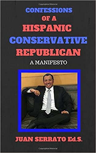 Confessions Of A Hispanic Conservative Republican Manifesto