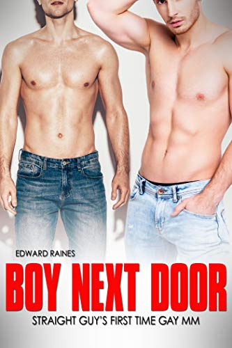 Boy Next Door: First Time Straight to Gay MM Short Story ()