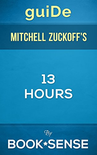 [guiDe] 13 Hours: Mitchell Zuckoff's Novel (The Inside Account of What Really Happened In Benghazi)