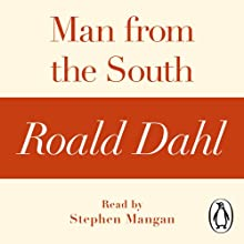 Man from the South (A Roald Dahl Short Story) Audiobook by Roald Dahl Narrated by Stephen Mangan