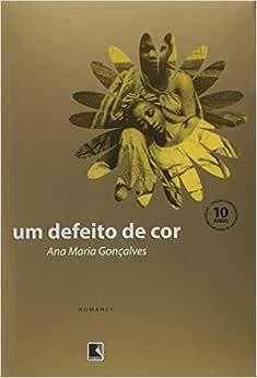 Um defeito de cor: Gonçalves, Ana Maria: Amazon.com.br: Livros