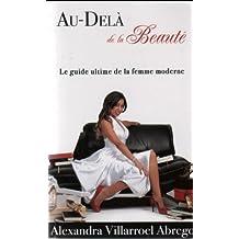 Au-Delà de la Beauté: Le Guide Ultime de la Femme Moderne