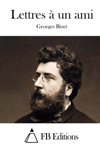 Lettres à un ami  [Bizet, Georges] (Tapa Blanda)