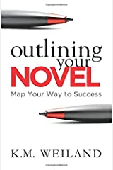 Outlining Your Novel: Map Your Way to Success Paperback