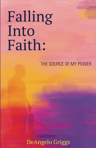 Falling Into Faith: The Source Of My Power