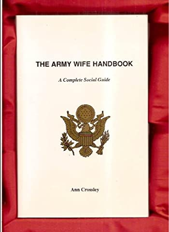 The Army Wife Handbook: A Complete Social Guide (Army Wives Handbook)