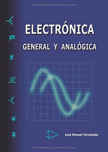 Electrónica general y analógica (Spanish Edition)