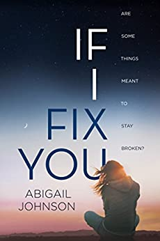If I Fix You by [Johnson, Abigail]