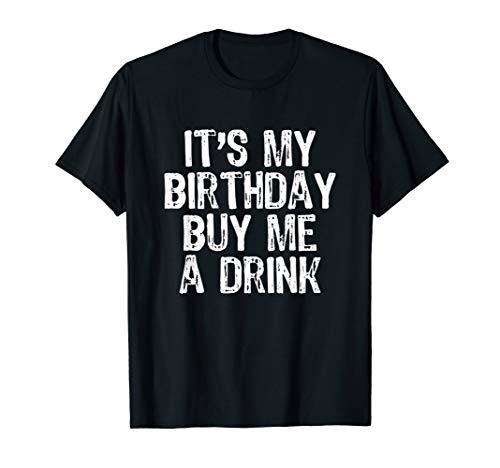 It's My Birthday Buy Me A Drink T-Shirt ()