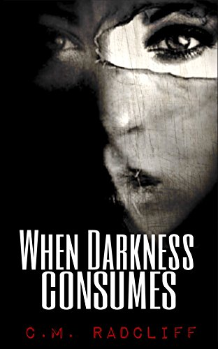 When Darkness Consumes (Darkness Duet Book ()