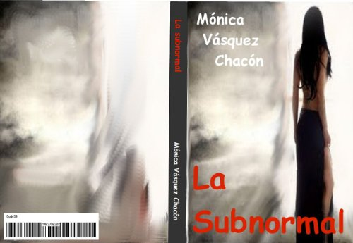 La Subnormal (Spanish Edition) by [Vásquez Chacón, Mónica]