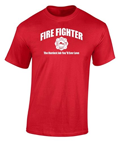 Raxo Fire Fighter T-shirt The Hardest Job You'll Ever Love Best Gift Shirt