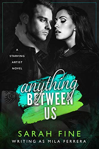 Anything Between Us (Starving Artists Book 3)