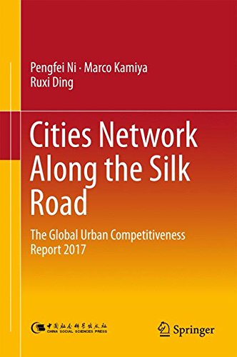 Cities Network Along The Silk Road  The Global Urban Competitiveness Report 2017