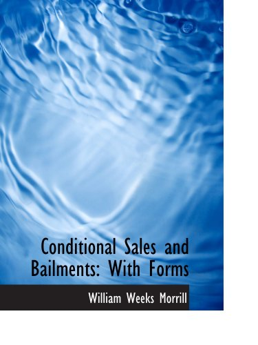 Conditional Sales and Bailments: With Forms pdf epub