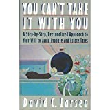 You Can't Take It with You, David C. Larsen, 039475543X